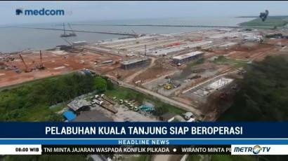 Pembangunan Pelabuhan Kuala Tanjung Capai 96 Persen