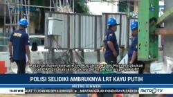 Polisi Selidiki Ambruknya LRT Kayu Putih