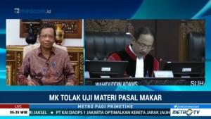 Mahfud MD: MK Tolak Uji Materi Pasal Makar Keputusan Tepat