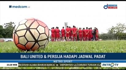 Bali United & Persija Hadapi Jadwal Padat