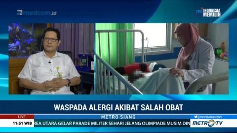 Waspada Alergi Akibat Salah Obat