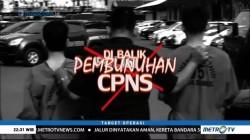 Di Balik Pembunuhan CPNS (1)