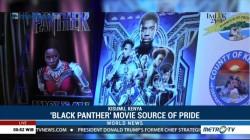 'Black Panther' Movie Source of Pride for Kenya