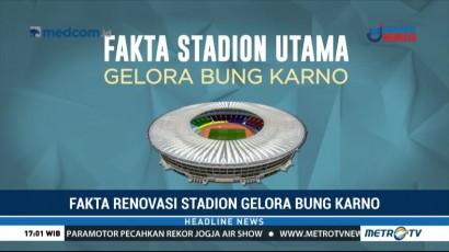 Data dan Fakta Renovasi Stadion Utama Gelora Bung Karno