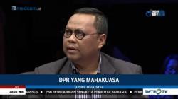 DPR yang Mahakuasa (4)