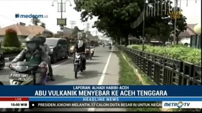 Abu Vulkanik Gunung Sinabung Menyebar ke Aceh Tenggara