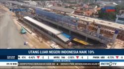 Utang Luar Negeri Indonesia Naik 10%
