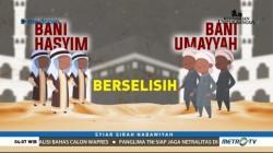 Syiar Sirah Nabawiyah: Bani Hasyim & Bani Umayyah (1)