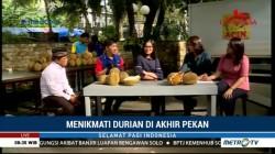 Menikmati Durian di Akhir Pekan (2)