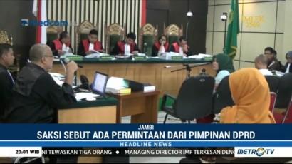Saksi Akui Pimpinan DPRD Jambi Minta Uang Suap