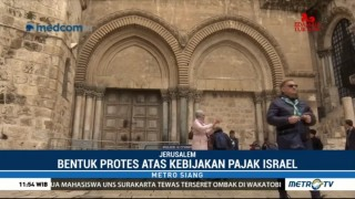 Protes Pajak, Gereja Makam Kudus di Yerusalem Ditutup