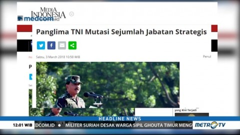 Panglima TNI Mutasi Sejumlah Jabatan Strategis