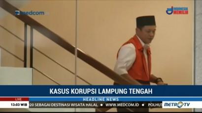 KPK Periksa Bupati Lampung Tengah Sebagai Saksi