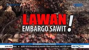 Lawan Embargo Sawit!