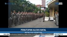 Pemprov DKI Batal Tutup Alexis