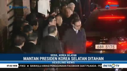 Mantan Presiden Korea Selatan Ditahan Atas Tuduhan Korupsi