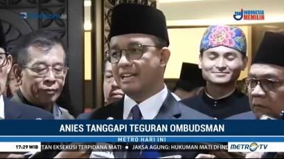 Anies akan Pelajari Rekomendasi Ombudsman
