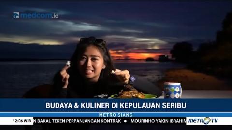 Wisata Budaya dan Kuliner di Kepulauan Seribu