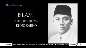 Islam di Hati dan Pikiran Bung Karno (1)