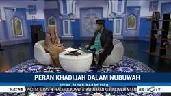 Syiar Sirah Nabawiyah: Peran Khadijah dalam Nubuwah (3)