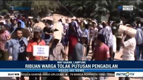 Ribuan Warga Tolak Eksekusi Lahan di Way Kanan