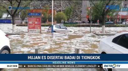 Hujan Es Disertai Badai Landa Tiongkok