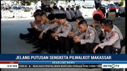 4 Ribu Personel Amankan Kota Makassar Jelang Putusan Sengketa Pilwalkot