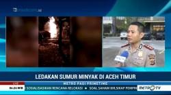 Ledakan Sumur Minyak, Ketinggian Kobaran Api Capai 70 Meter