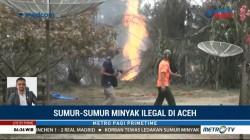 Maraknya Sumur Minyak Ilegal di Aceh (2)