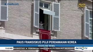 Paus Fransiskus Sambut Positif Perdamaian Dua Korea