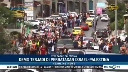 Ratusan Warga Palestina Berunjuk Rasa di Perbatasan