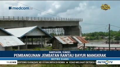 Pembangunan Jembatan Penghubung Banyuasin-Muara Enim Terbengkalai