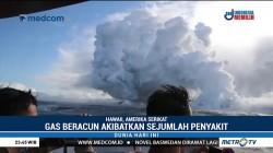 Awan Panas Gunung Kilauea Mengandung Gas Beracun