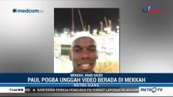Paul Pogba Nikmati Ramadan di Tanah Suci