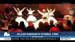 Jelajah Ramadan: Peninggalan Kebudayaan Islam di Istanbul