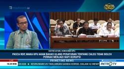 KPU Bantah Aturan Eks Napi Dilarang <i>Nyaleg</i> Tabrak UU