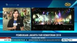 Anies Baswedan Buka Jakarta Fair Kemayoran 2018
