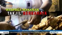 Waspada Makanan Takjil Berbahaya (1)