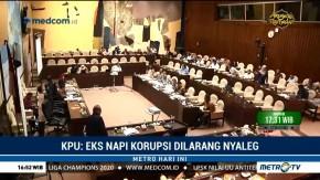 Tak Disetujui DPR, KPU Tetap Terbitkan Larangan Eks Napi Korupsi <i>Nyaleg</i>