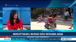 Menciptakan Liburan Seru Bersama Anak (1)
