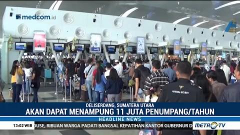 Kapasitas Terminal Bandara Kualanamu akan Ditingkatkan