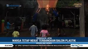 Meski Dilarang, Warga Trenggalek Nekat Terbangkan Balon Udara