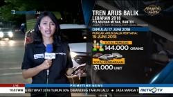 Tren Arus Balik Lebaran 2018 di Pelabuhan Merak