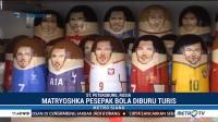 Demam Piala Dunia, Matryoshka Pesepak Bola Diburu Turis
