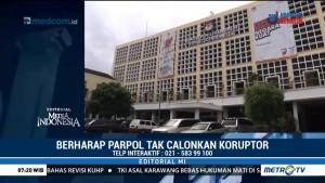 Berharap Parpol tak Calonkan Koruptor