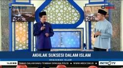 Akhlak Suksesi dalam Islam (3)