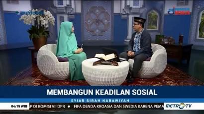 Syiar Sirah Nabawiyah: Membangun Keadilan Sosial (2)