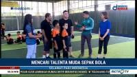 Mencari Talenta Muda Sepak Bola (2)
