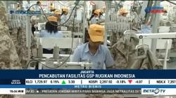 Pencabutan Fasilitas GSP Rugikan Indonesia