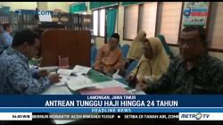 Antrean Tungu Haji di Lamongan Hingga 24 Tahun